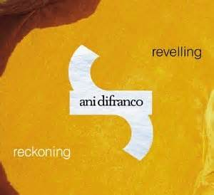Revelling/Reckoning is Ani Difranco's 11th album.  It was a double album released in 2001.  Heartbreak Even is track number 6.