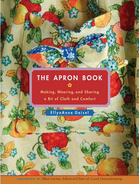 The Apron Book: Making, Wearing, and Sharing