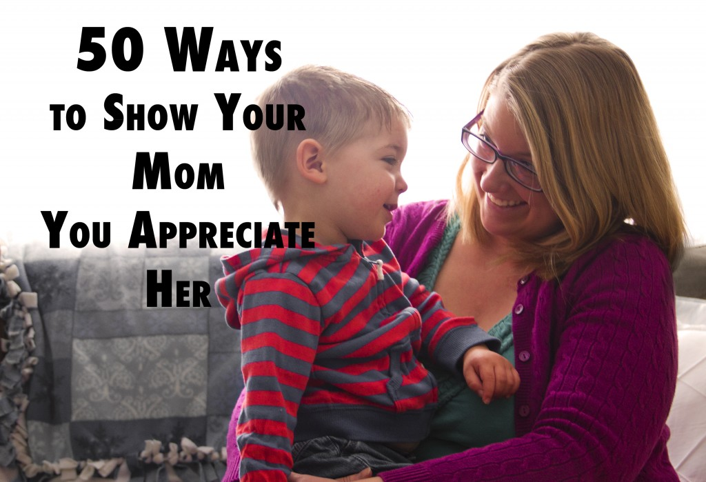 how to appreciate your mom Regardless if it's your mom or someone else's, mothers everywhere deserve a little love this time of year we hope you all will take some time to really let the mothers in your life know how much you appreciate them.