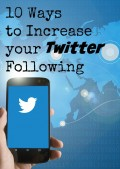 10 Ways to Increase Your Twitter Following