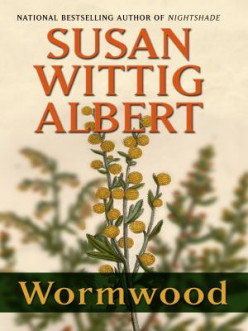 Book Review: Wormwood: Book #17 of the China Bales Mystery Series: By Susan Witting Albert