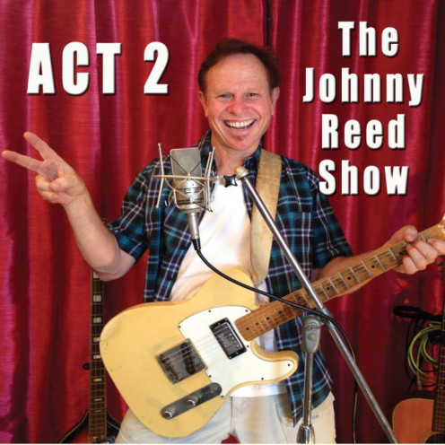 """Johnny Reed – """"Act 2: The Johnny Reed Show"""""""