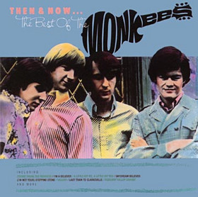 "Then and Now... the Best of The Monkees was a 1986 compilation album of songs released due to the 1986 revival of ""Monkeemania,"" by Arista Records."