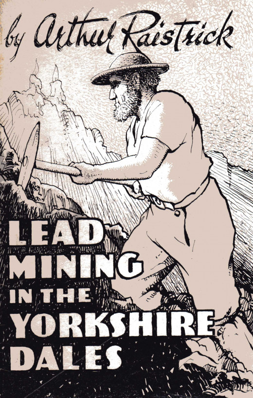 Arthur Raistrick's book 'Lead Lining In The Yorkshire Dales'