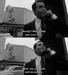 Be positive. Just not as positive as Ed Wood.