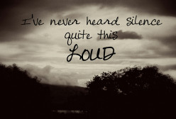 Silence, it's not always golden.