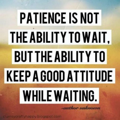 Having patience is not to suffer in silence, but to have more time to prepare against the worst scenario.