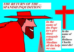 Let us hope that the infamous Spanish inquisition does not return.