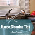 Easy House Cleaning Tips for Busy Parents