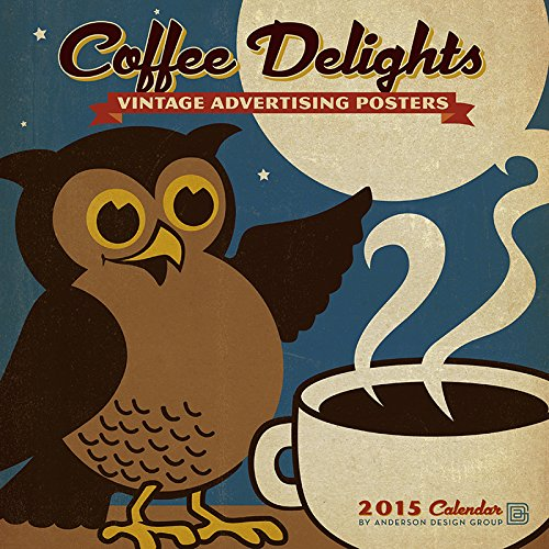 Coffee Delights Vintage Advertising Posters 2015 Calendar