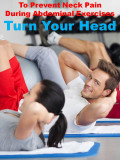 Prevent Pain - How to Avoid Neck Strain During Abdominal Crunches