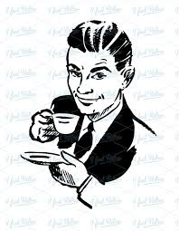 """""""I say. Are you cultured like me? Well, drink coffee and you will be an important man."""""""