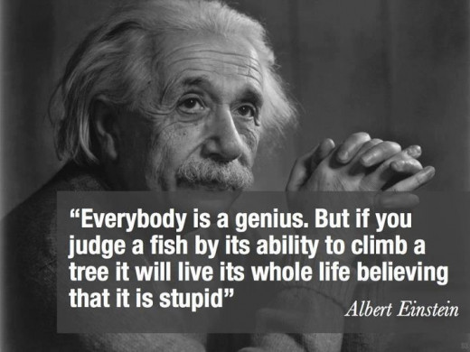 Yeah! Optimistic words... but we live in a sea of humanity where there are many sharks and the ability of the fish to climb a tree will not get it much traction in the sea!!