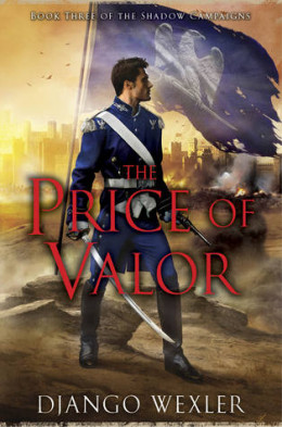 Django Wexler – The Price of Valor