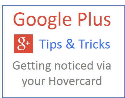 Updating your hovercard is an easy way to gain visibility on Google Plus