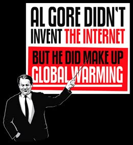 Mr. Al Gore has done so much about global warming that the world might think that he invented it, hahaha