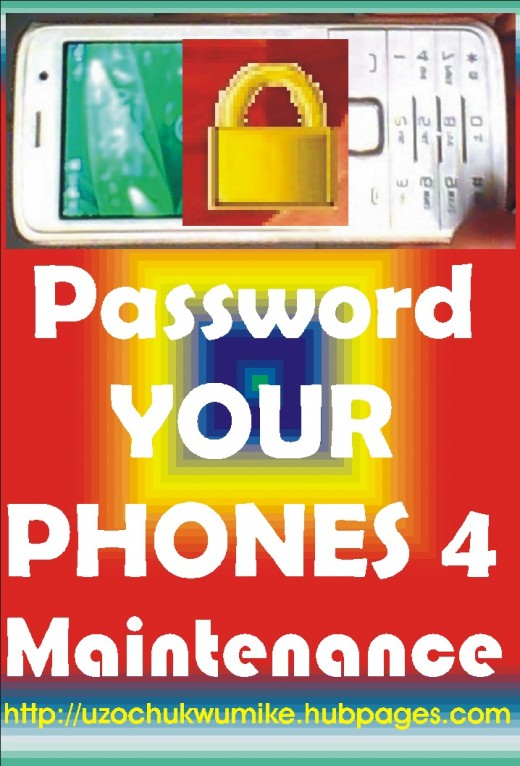 Password your phone. Pass-wording phones will help the owner of the phone to manage his phone properly.