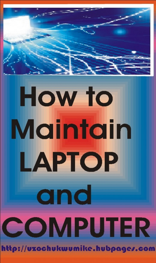 Computer and laptop maintenance. Rules and ideas on how you can maintain your computer and laptops.