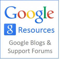 Google Blogs & Support Forums - A Complete Resource List