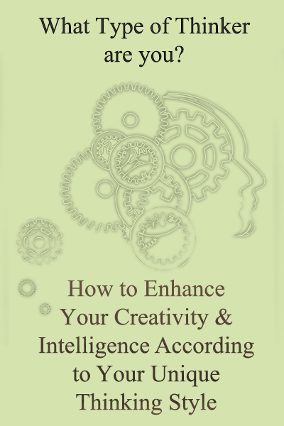 How to enhance your creativity and intelligence according to your unique thinking style