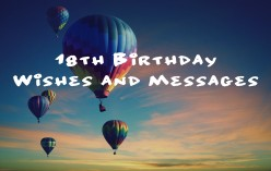 18th Birthday Wishes, Texts, and Quotes: 152 Examples