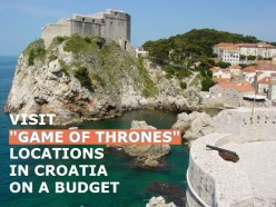 "Visit ""GAME OF THRONES"" Locations in Croatia on a Budget"