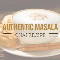 Chai: Health Benefits, Preparation and Masala Chai Recipe