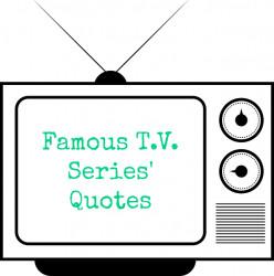 ESL Famous T.V. Series' Quotes