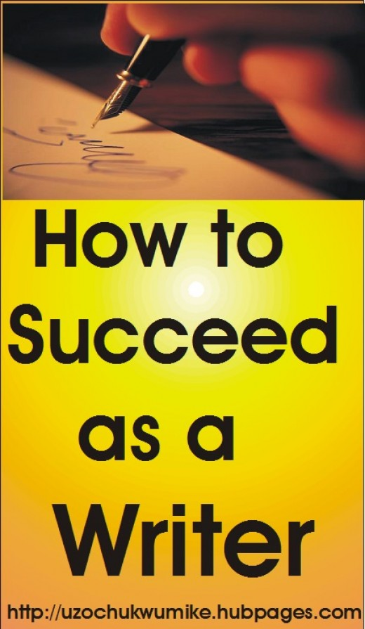 How to succeed as a writer. Things you have to know to be a successful writer in the world of writing.