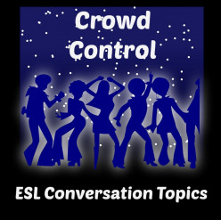 ESL Conversation Topic - Crowd Control