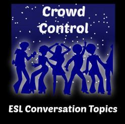 ESL Conversation Topic - Crowd Control