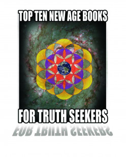 Top Ten New Age Books For Truth Seekers, 1 Thru 5