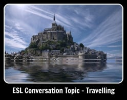 ESL Conversation Topic - 30 Travelling Questions