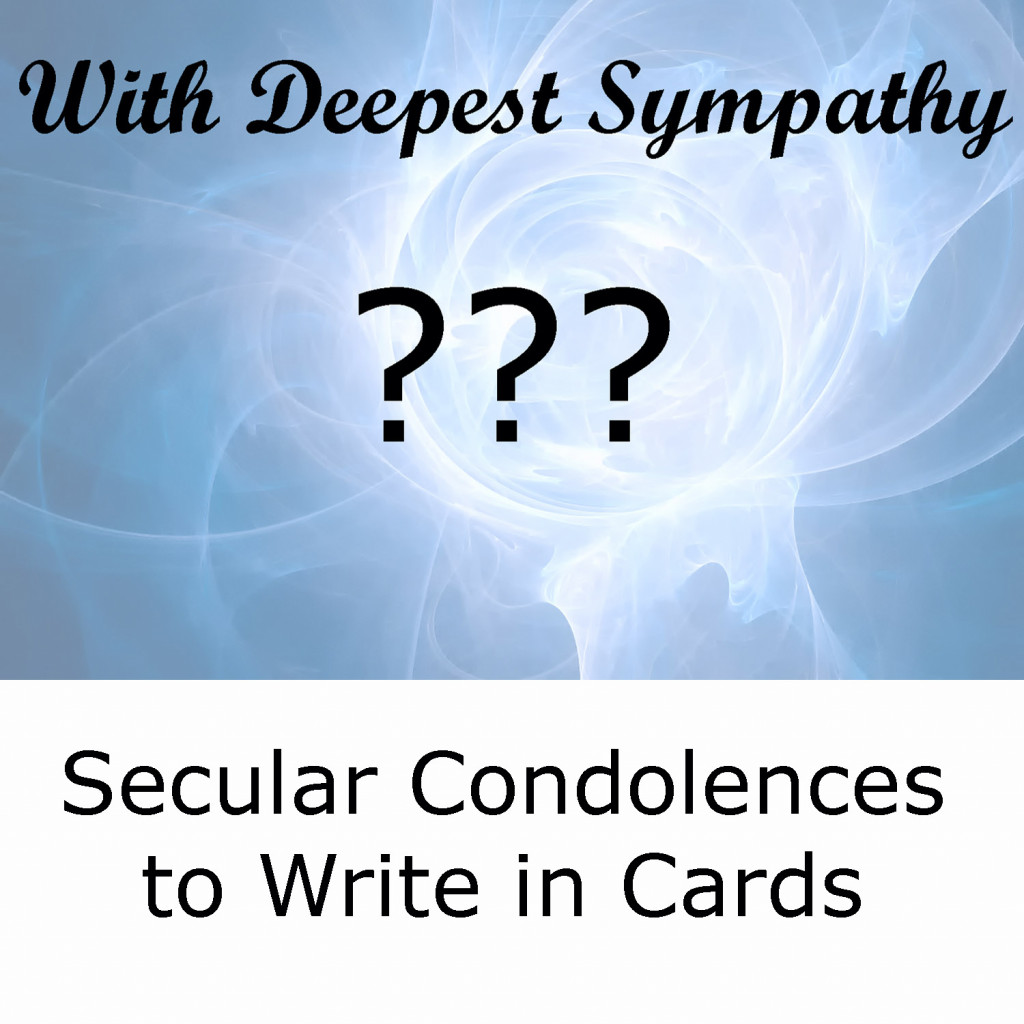 writing condolences Sympathy messages and condolence quotes if you are unsure of what to write in a sympathy card, we offer a collection of condolence quotes and messages as examples: may memories of name of deceased and the love of family surround you and give you strength in the days ahead.