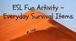 Fun ESL Activity - Everyday Survival Items