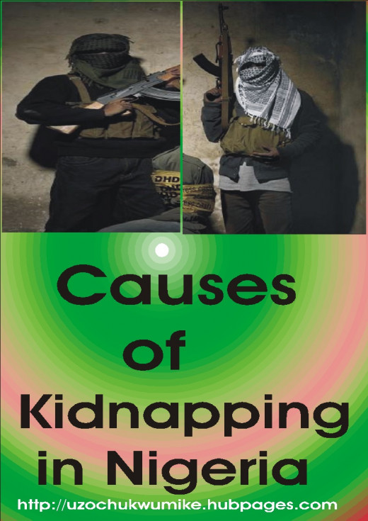 Causes of Kidnapping in Nigeria. There are many factors which have contributed to high kidnapping in Nigeria.