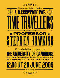 If time travel ever becomes possible, maybe your great grandchildren might take up the invite.