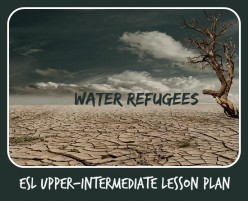 ESL Upper-Intermediate Lesson Plan – Water Refugees