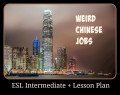 ESL/EFL Intermediate(+) Lesson Plan - Weird Chinese Jobs