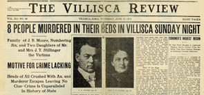 """The Villisca Review"" Thursday June 13, 1912  - Newspapers across the country replaced sinking of Titanic news with Villisca ax murders' report."