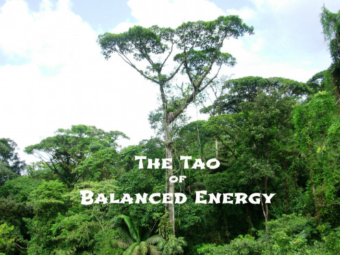 The tao of balanced energy means keeping the body and psyche in harmony.