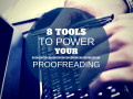 8 Tools to Power Your Proofreading