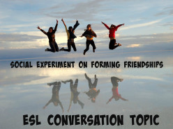 ESL Conversation Topic – Social Experiment on Forming Friendships