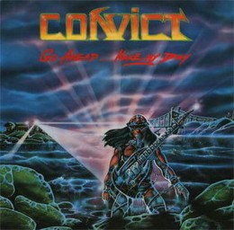 "Gord (Piledriver) Kirchin also performed vocals on ""Go Ahead...Make My Day!"" by Convict (1985)"