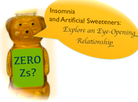 In a fog from unexplained lack of sleep?  Take a second look at artificial sweeteners!