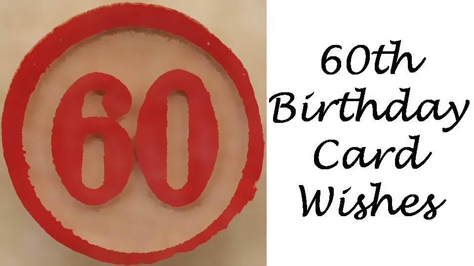 60th Birthday Card Messages Wishes Sayings and Poems What to – 60 Birthday Card Messages