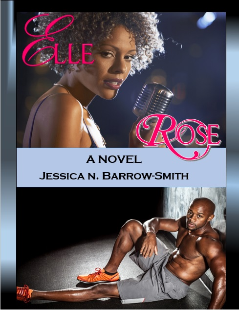Elle Rose, a novel, African American romance, urban fiction, read online for free, written by Jessica Barrow-Smith