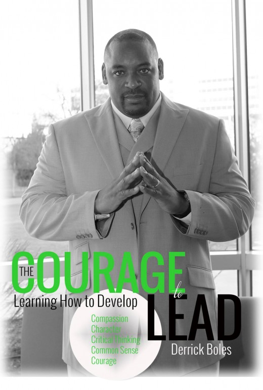 The Courage to Lead: Learning How to Develop the Five C's of Leadership (Stand Up America Book Series 1)
