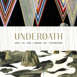 "Review: Underoath ""Lost in the Sound of Separation"""