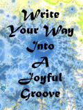 How I Found My Joyous Writing Groove and Maybe How You Can, Too